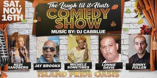 (BWMEG) presents Laugh Til It Hurts Comedy Show & DJ @ Island Pride Oasis!