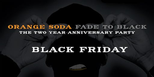Orange Soda: Fade To Black | Two Year Anniversary Party 2000s HipHop / R&B