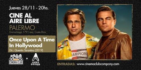 Cine al Aire Libre: HABIA UNA VEZ EN HOLLYWOOD (2019) -  Jueves 28/11 entradas