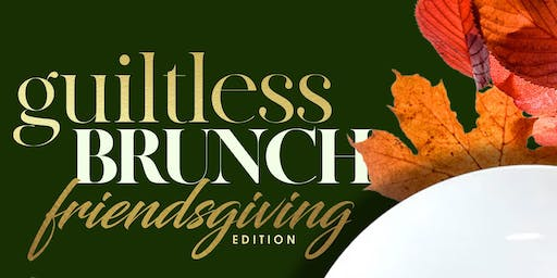 Guiltless Brunch: Friendsgiving Edition