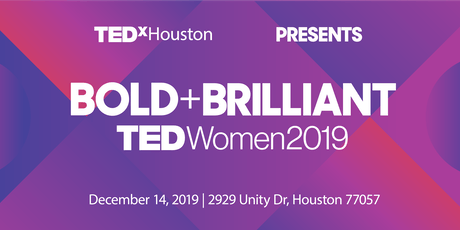 TEDxHoustonWomen 2019 : BOLD + Brilliant! tickets