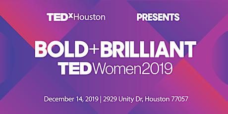 TEDxHoustonWomen 2019 : BOLD + Brilliant! tickets