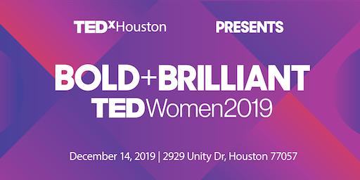 TEDxHoustonWomen 2019 : BOLD + Brilliant!