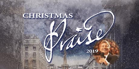 Christmas Praise 2019 (3pm & 7pm) tickets