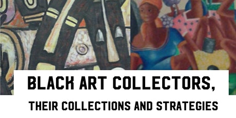Black Art Collectors, their Collections and Strategies at Paul Robeson tickets