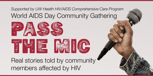PASS THE MIC: Real Stories told by Communty Members Affected by HIV