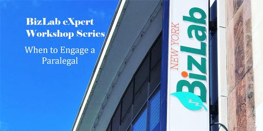 BizLab eXpert Workshop Series: When to Engage a Paralegal