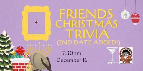 Friends Christmas Trivia (2nd Date!) - Dec 16, 7:30pm - Garbonzo's tickets