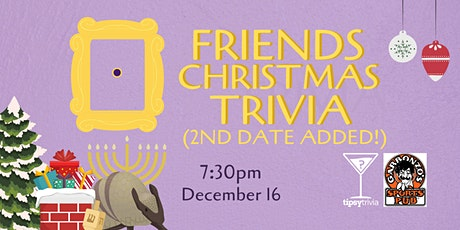 Friends Christmas Trivia (2nd Date!) - Dec 16, 7:30pm - Garbonzo's tickets