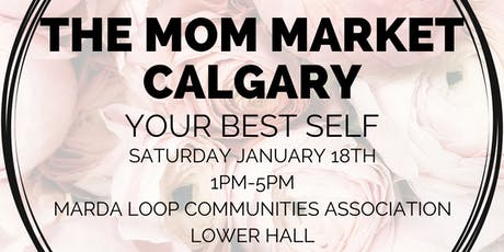 The Mom Market Calgary - Your Best Self tickets