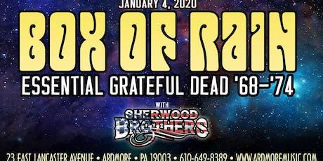 Box Of Rain - Essential Grateful Dead '68-'74 w/ The Sherwood Brothers tickets
