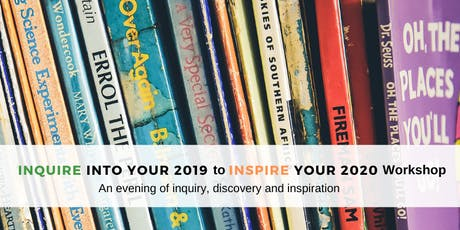 INQUIRE into your 2019 to INSPIRE your 2020 tickets