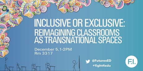 Inclusive or Exclusive: Reimagining Classrooms as Transnational Spaces tickets