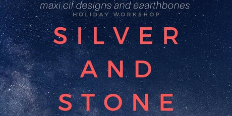 Silver and Stone: A Jewelry Workshop Series tickets
