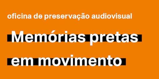 [curso] Preservação audiovisual: Memórias pretas em movimento