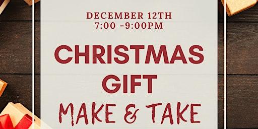 Christmas Gift Make & Take