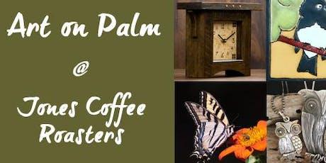 Art on Palm @ Jones Coffee Roasters tickets