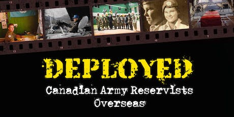 "Documentary Screening of ""Deployed: Canadian Army Reservists Overseas"" tickets"