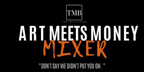 TMB Presents: Art Meets Money Mixer tickets
