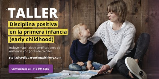 TALLER DE DISCIPLINA POSITIVA EN LA PRIMERA INFANCIA (EARLY CHILDHOOD)