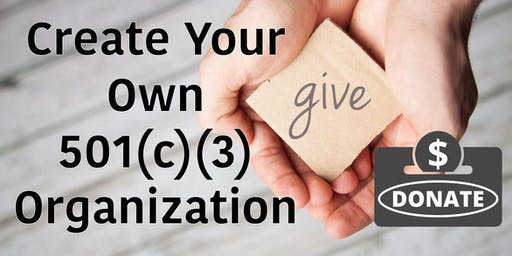 Give! (To Your Own 501(c)(3) Organization)