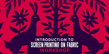 Introduction to Screenprinting on Fabric tickets