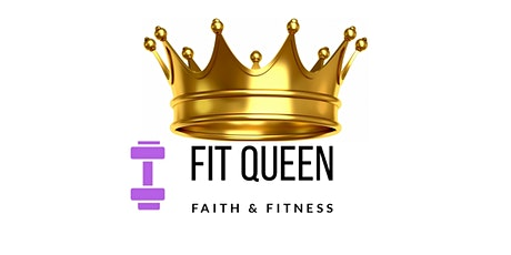 Fit Queen | Faith  Fitness tickets