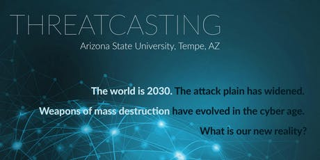Threatcasting Workshop: The Future Intersection of Cyber Threats and WMD tickets