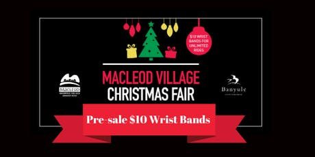Macleod Village Christmas Fair - PRE-SALE $10 UNLIMITED RIDES WRIST BANDS tickets