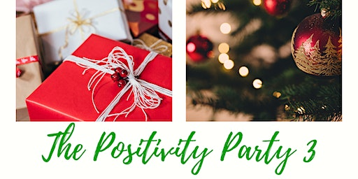 The Positivity Party - Holiday Edition!
