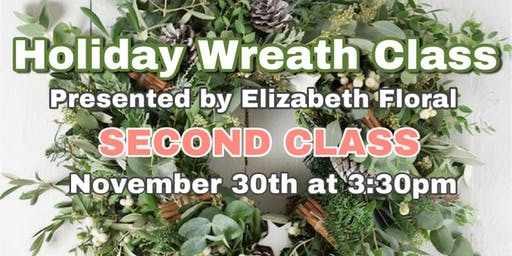 SECOND Holiday Wreath Class