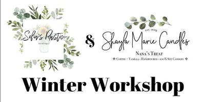 Sofia's Rustic Boutique & Shayla Marie Candles Winter Workshop