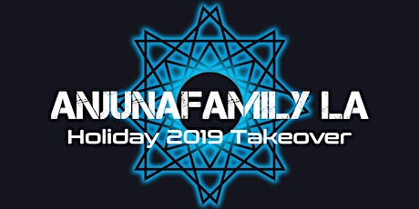 Anjunafamily Los Angeles 2019 Holiday Takeover tickets