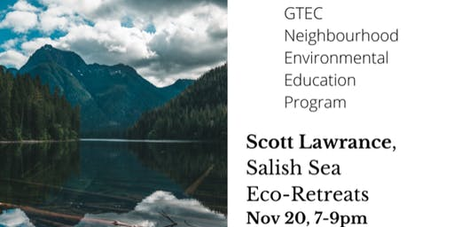 GTEC's Neighbourhood Environmental Education Projects - Salish Sea Eco-Retreats