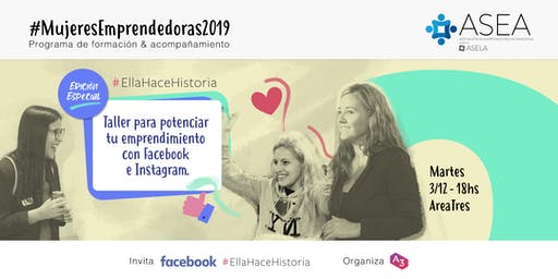 MUJERES EMPRENDEDORAS: EDICIÓN ESPECIAL - #EllaHaceHistoria