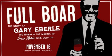 """Eberle Winery """"Full Boar - The Legacy"""" Film Premiere tickets"""