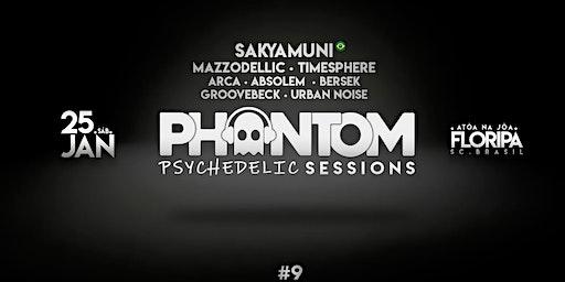 Phantom Psychedelic Sessions #9  - Frogg, Mazzodelic e Sakyamuni na Joaca