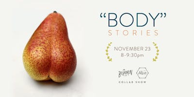 """""""BODY"""" stories with Bespoken Live & The Hive"""