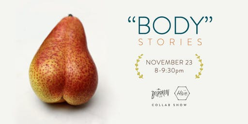 """BODY"" stories with Bespoken Live & The Hive"