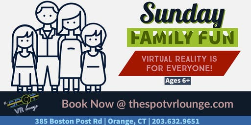 Sunday Family Fun Day- Virtual Reality is for Everyone!