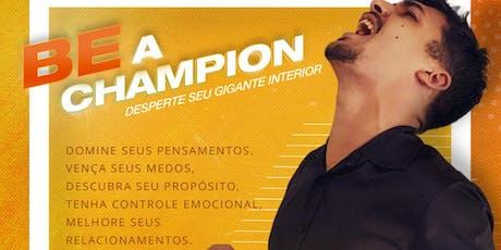 Be a Champion ingressos
