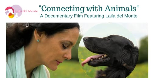 Connecting with Animals: A Documentary Film Featuring  Laila del Monte
