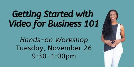 Video Marketing for Business - How to Record, Edit and Post Videos Workshop tickets