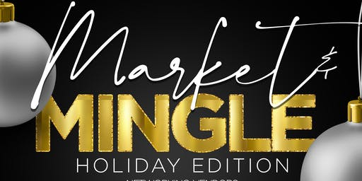 Market & Mingle: Holiday Edition Networking Event