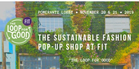 The Loop For Good - The Sustainable Fashion Pop-up Shop at FIT tickets