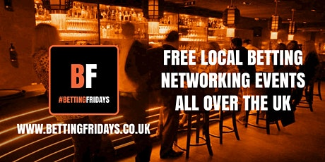 Betting Fridays! Free betting networking event in Stratford tickets
