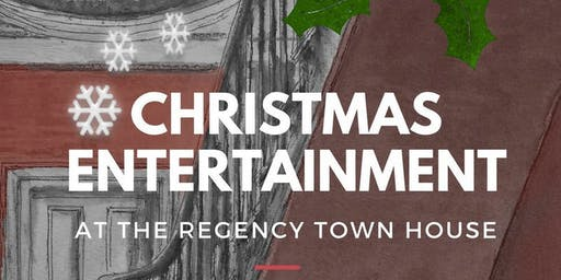 The Regency Town House Christmas Entertainment