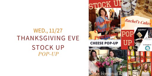 Thanksgiving Eve Stock Up POP-UP- Wed. 11/27