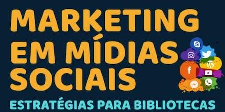 Marketing em mídias sociais: estratégias para bibliotecas - 5ª edição ingressos