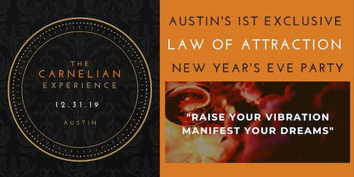 Austin's 1st Law of Attraction New Year's Eve Party - The Carnelian Experience